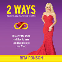 2 Ways– Discover the Truth and How to Have the Relationships You Want - Rita Ronson