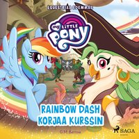 My Little Pony - Equestriaa edemmäs - Rainbow Dash korjaa kurssin - G.M. Berrow