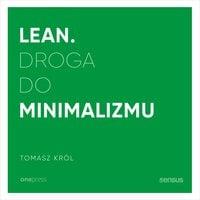 Lean. Droga do minimalizmu - Tomasz Król
