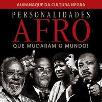 Personalidades Afro que mudaram o mundo - Discovery Editora LTDA ME