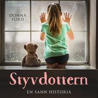 Styvdottern: En sann historia - Donna Ford
