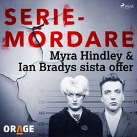 Myra Hindley & Ian Bradys sista offer - Orage