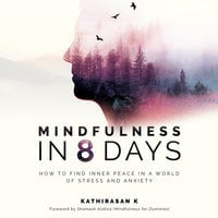 Mindfulness in 8 Days - Kathirasan K