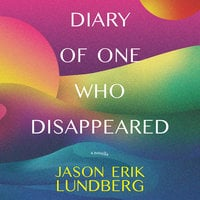 Diary of One Who Disappeared - Jason Erik Lundberg