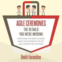 Agile Ceremonies: The Details You Were Missing - Dmitri Iarandine