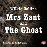 Mrs Zant and the Ghost - Wilkie Collins