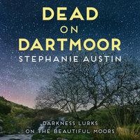 Dead on Dartmoor - Stephanie Austin