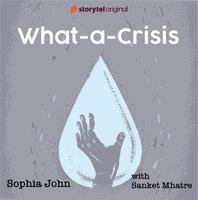 What-a-Crisis - Sophia John