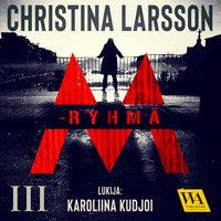 M-ryhmä III - Christina Larsson