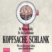 Kopfsache schlank: Wie wir über unser Gehirn unser Gewicht steuern - Marion Reddy, Iris Zachenhofer