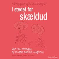 I stedet for skældud - Erik Sigsgaard, Christina Abildgaard