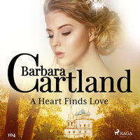 A Heart Finds Love (Barbara Cartland's Pink Collection 104) - Barbara Cartland