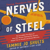 Nerves of Steel (Young Readers Edition) - Captain Tammie Jo Shults