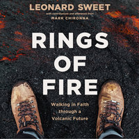 Rings of Fire: Walking in Faith Through a Volcanic Future - Leonard Sweet, Mark Chironna