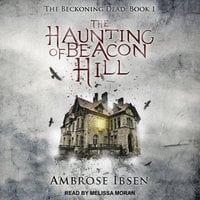 The Haunting of Beacon Hill - Ambrose Ibsen
