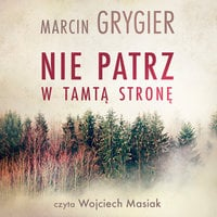 Nie patrz w tamtą stronę - Marcin Grygier