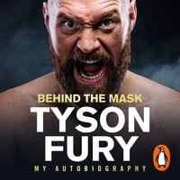 Behind the Mask - Tyson Fury