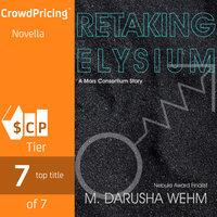 Retaking Elysium - M. Darusha Wehm
