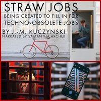 Straw Jobs Being Created to Fill in for Techno-Obsolete Jobs - J.-M. Kuczynski