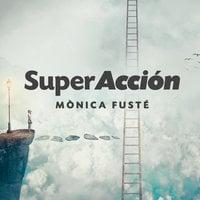 Superacción - Monica Fusté