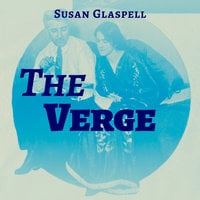 The Verge - Susan Glaspell