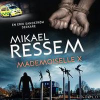 Mademoiselle X - Mikael Ressem