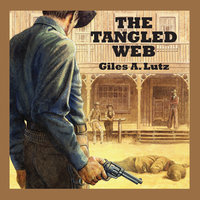 The Tangled Web - Giles A. Lutz