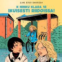 K niinku Klara 18 - Ikuisesti riidoissa! - Line Kyed Knudsen