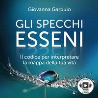 Gli specchi esseni - Giovanna Garbuio