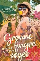 Grønne fingre søges - Annika Estassy