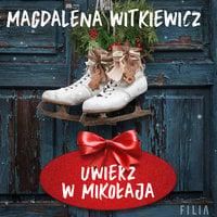 Uwierz w Mikołaja - Magdalena Witkiewicz