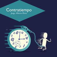 Contratiempo - Jorge Alberto Pérez, José Alberto Pérez