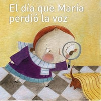 El día que María perdió la voz - Javier Peñalosa M.