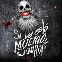 Si ya está muerto sonría - Andrés Acosta
