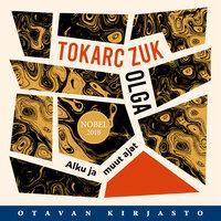 Alku ja muut ajat - Olga Tokarczuk