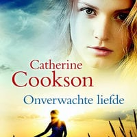 Onverwachte liefde - Catherine Cookson