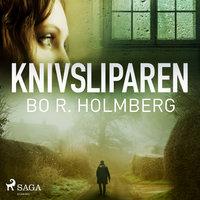 Knivsliparen - Bo R. Holmberg