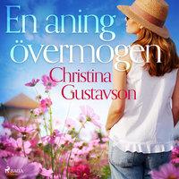 En aning övermogen - Christina Gustavson