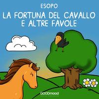 La fortuna del cavallo e altre favole - Esopo