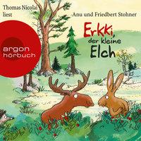 Erkki, der kleine Elch - Friedbert Stohner, Anu Stohner