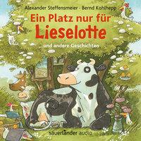 Ein Platz nur für Lieselotte - ... und andere Geschichten - Alexander Steffensmeier