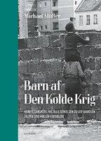 Barn af Den Kolde Krig - Michael Müller