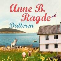 Datteren - Anne B. Ragde