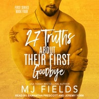 27 Truths About Their First Goodbye - MJ Fields