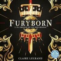 Furyborn 1. El origen de las dos reinas - Claire Legrand