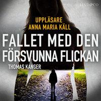 Fallet med den försvunna flickan - Thomas Kanger