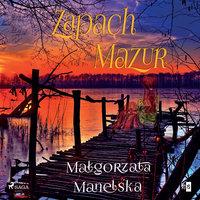 Zapach Mazur - Małgorzata Manelska
