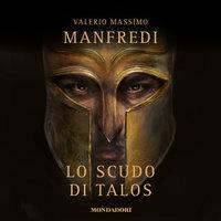 Lo scudo di Talos - Valerio Massimo Manfredi