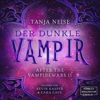 After the Vampire Wars - Band 2: Der dunkle Vampir - Tanja Neise