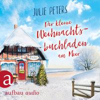 Der kleine Weihnachtsbuchladen am Meer - Julie Peters
